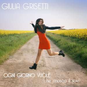 album Ogni giorno vuole (che rinasca il sole) - Giulia Grisetti