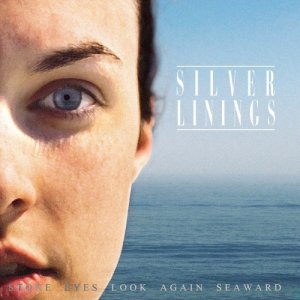album Stone Eyes Look Again Seaward - Silver Linings