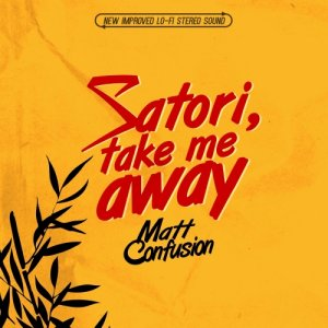 album Satori, Take Me Away - Matt Confusion