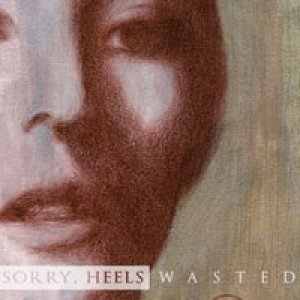 album Wasted EP - Sorry, Heels