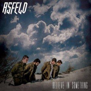 album Believe in Something - Asfeld
