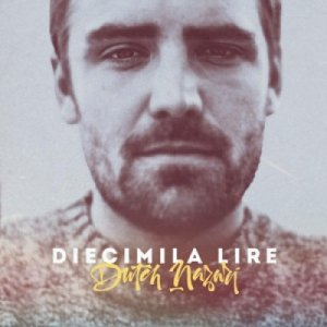album Diecimilalire - DUTCH NAZARI