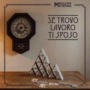 album Se trovo lavoro ti sposo - Molotov d'Irpinia