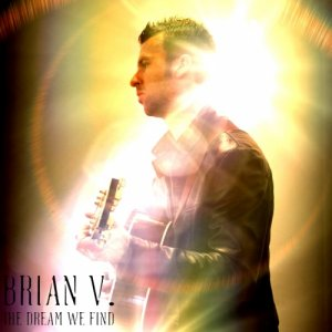 album The Dream We Find - Acoustic EP - Brian V.