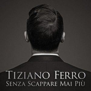 album Senza scappare mai più (singolo) - Tiziano Ferro