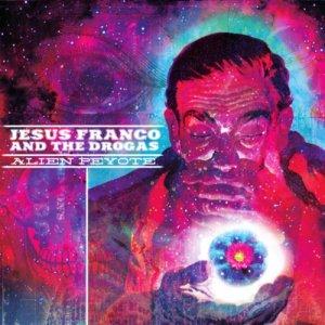 album Alien Peyote - Jesus Franco & The Drogas