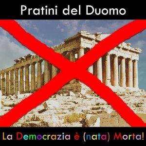 album La Democrazia e' (nata) Morta! - Pratini del Duomo
