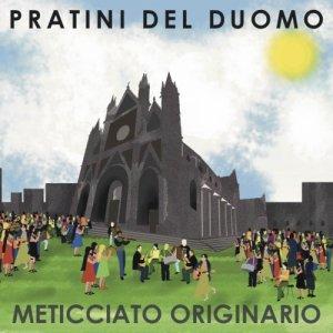 album Meticciato Originario - Pratini del Duomo