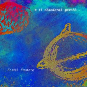 album E ti chiederai perchè... - Kostel Pastore
