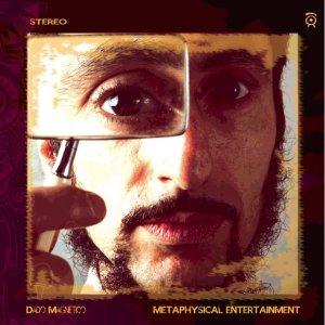 album Metaphysical entertainment - Dado Magnetico
