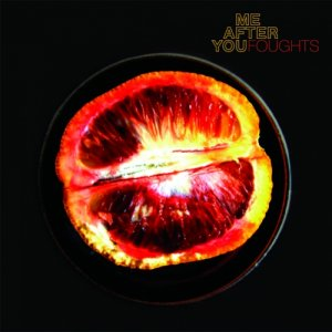 album Foughts - ME AFTER YOU