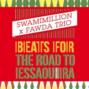 album Beats for The Road To Essaouira - SwamiMillion X Fawda Trio