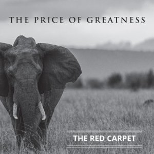 album The Price Of Greatness - The Red Carpet