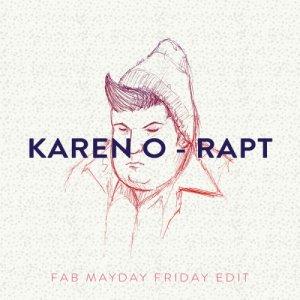 album Karen O - Rapt (Fab Mayday Friday Edit) - Fab Mayday