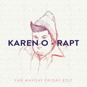 album Karen O - Rapt (Fab Mayday Friday Edit) - Fab Mayday