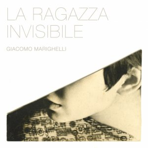 album La Ragazza Invisibile - Giacomo Marighelli