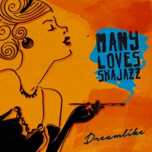 album Dreamlike - Many Loves Ska Jazz