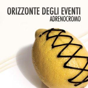 album Adrenocromo - Orizzonte degli eventi