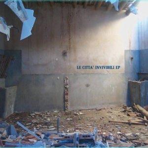 album Le Città Invivibili EP - Le Città Invivibili