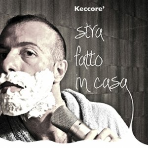 album strafatto in casa - Keccore'