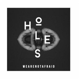 album HOLES - We Are Not Afraid