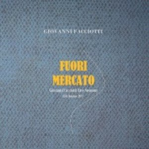 album FUORI MERCATO - Live Sessions - Giovanni Facciotti