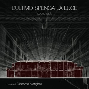 album L'ultimo spenga la luce (Soundtrack) - Giacomo Marighelli