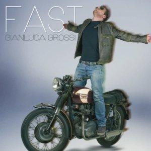 album Fast - Gianluca Grossi