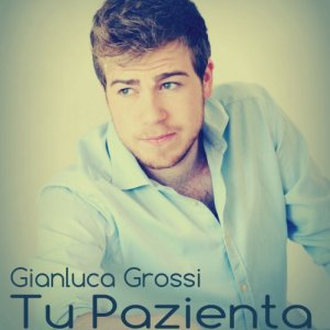 album Tu Pazienta (single) - Gianluca Grossi