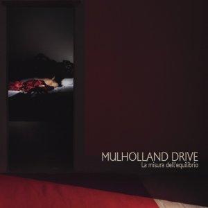 album La misura dell'equilibrio - Mulholland Drive