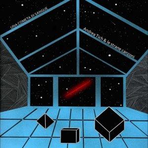 album una cometa di sangue - Andrea Tich & le Strane Canzoni