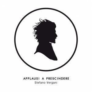 album Applausi a prescindere - Stefano Vergani