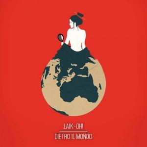 album Dietro Il Mondo - Laik-Oh!