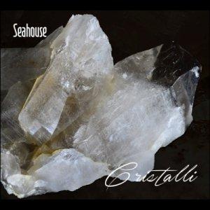 album CRISTALLI - Seahouse