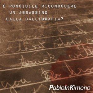 album E' possibile riconoscere un assassino dalla calligrafia? - pabloinkimono