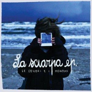 album La Sciarpa Ep. - Le Ceneri e i Monomi