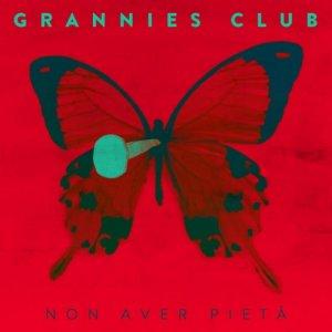 album Non Aver Pietà ( singolo) - Rai Com 2014 - Grannies Club