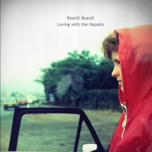 album Loving With The Napalm - Beard! Beard!