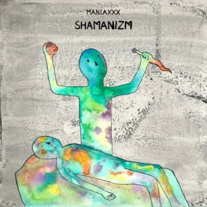 album Shamanizm - Maniaxxx