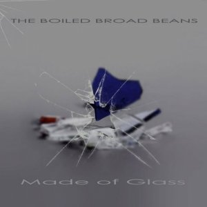 album Made of Glass - The Boiled Broad Beans