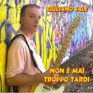 album Non è mai troppo tardi - Giuliano Sale