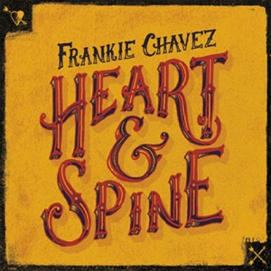 album Heart & Spine - Frankie Chavez