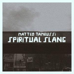album Spiritual Slang (Ep) - Matteo Tambussi