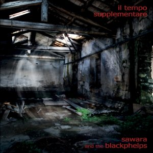 album Il Tempo Supplementare - Sawara and the Blackphelps