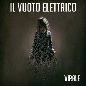 album Virale - Il Vuoto Elettrico