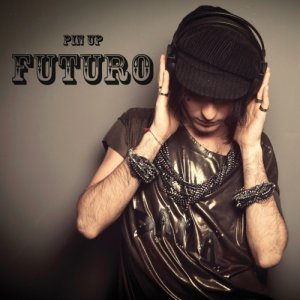 album FUTURO - Pin Up