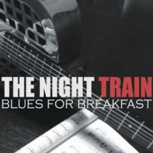 album Blues for Breakfast - The Night Train Rock 'n' Blues band
