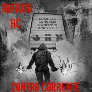 album Contro Corrente - Rifiuto HC