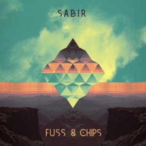 album Fuss & Chips - Sabir