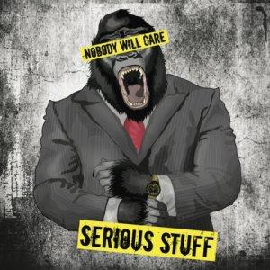album Serious Stuff - Nobody Will Care